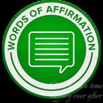 Words of Affirmation www.5lovelanguages.com/