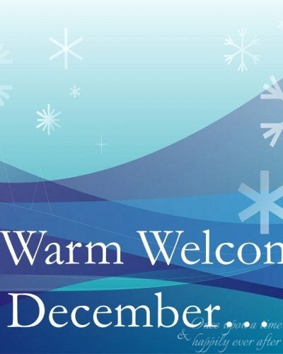 A Warm Welcome to December