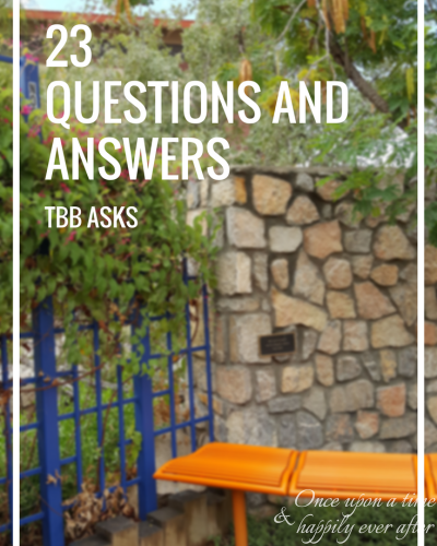 23 Questions and My Answers:  TBB Asks