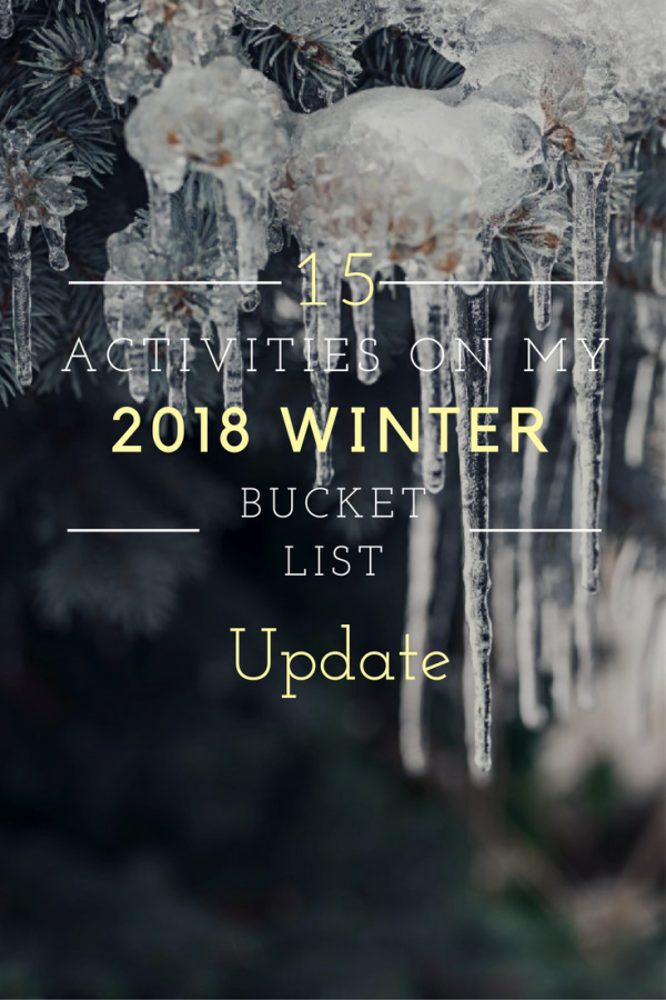 15 Activities on My 2018 Winter Bucket List: Update, 01.21.2018
