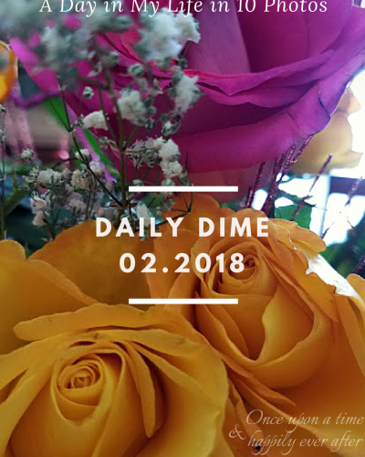 Daily Dime: A Day in My Life in 10 Photos, 02.2018