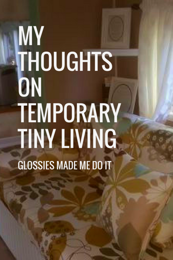 My Thoughts on Temporary Tiny Living
