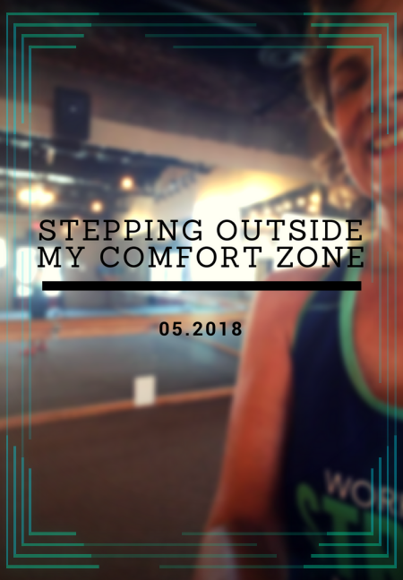 Stepping Outside My Comfort Zone, 05.2018