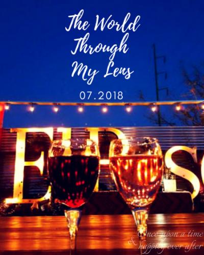 The World Through My Lens, 07.24.2018
