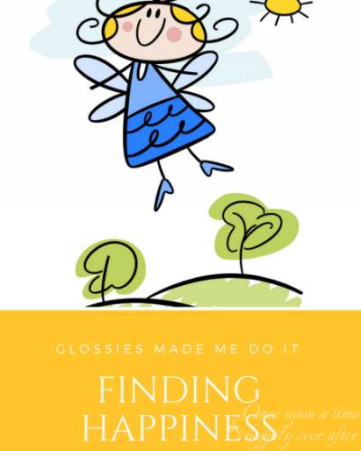 Finding Happiness: Glossies Made Me Do It, 08.2018