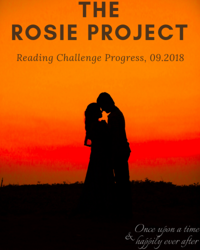 Reading Challenge Progress, 09.2018:  The Rosie Project