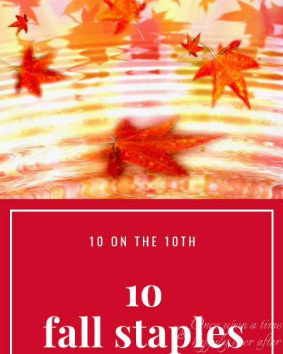 10 Fall Staples: 10 on the 10th