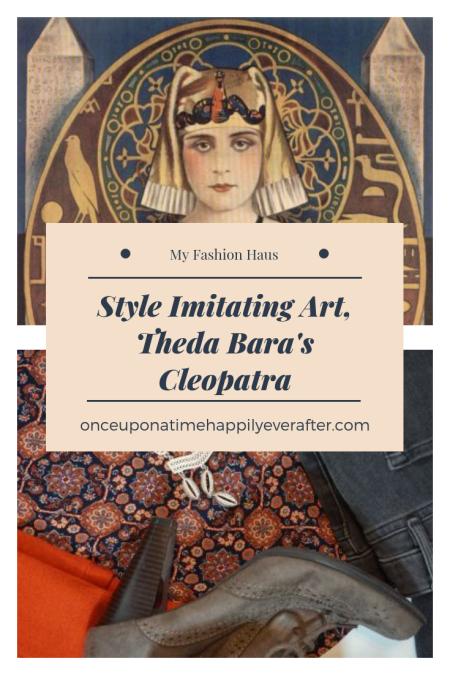 My Fashion Haus: Style Imitating Art, Theda Bara's Cleopatra