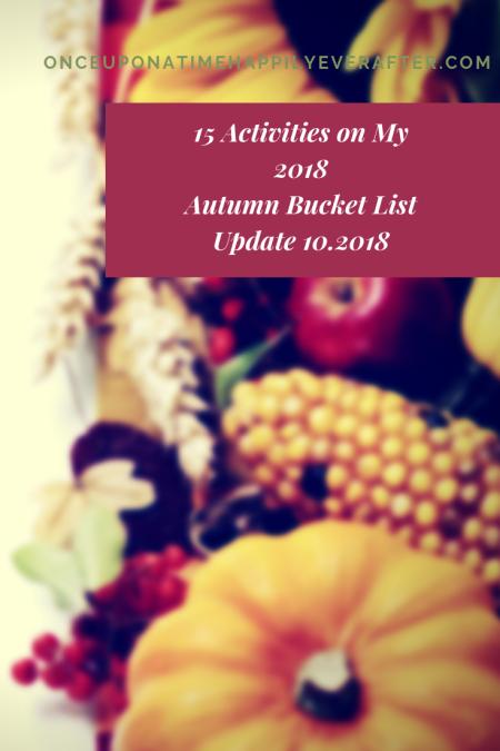 15 Activities on My 2018 Autumn Bucket List: Update, 10.2018