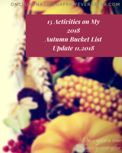 15 Activities on My 2018 Autumn Bucket List: Update, 11.2018