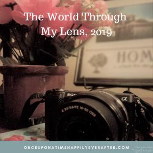 The World Through My Lens, 03.2019