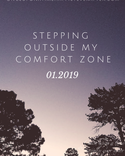 Stepping Outside My Comfort Zone, 01.2019
