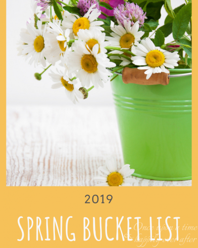 My 2019 Spring Bucket List
