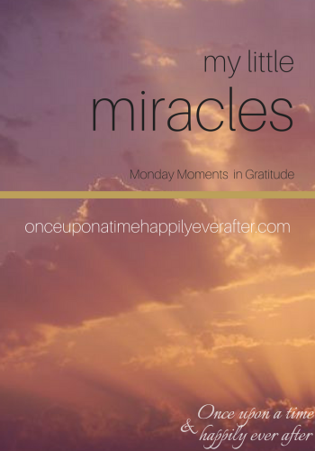 """My Little Miracles"" 3.6.17: Monday Moments in Gratitude"