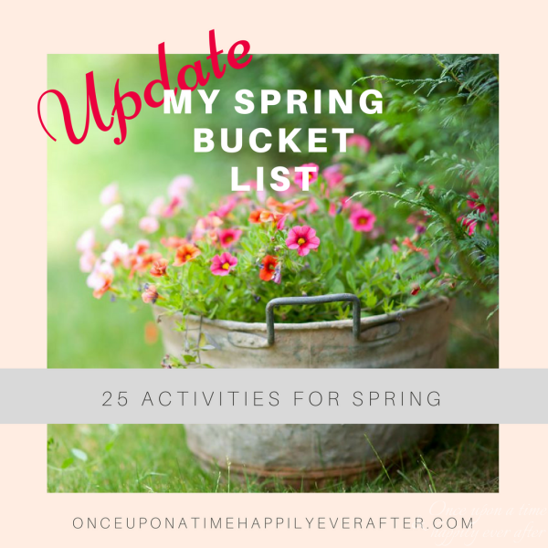 My Spring Bucket List: First Progress Report, 4.27.2017