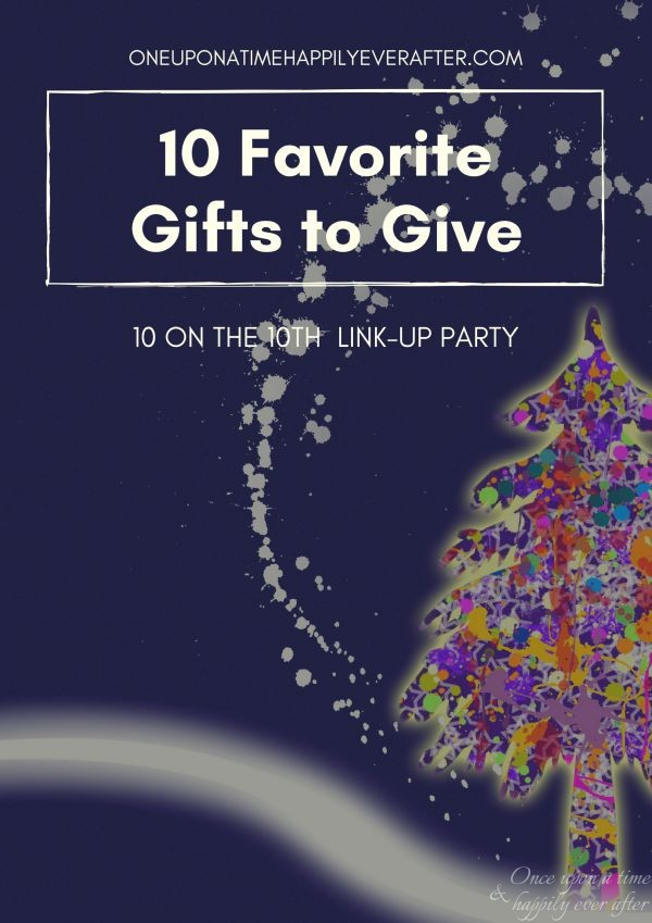10 Favorite Gifts to Give