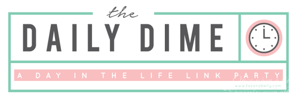 Daily Dime: A Day in My Life in 10 Photos
