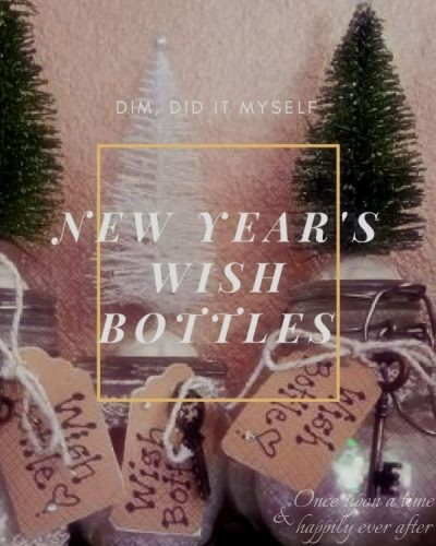 DIM, Did It Myself: New Year's Wish Bottles