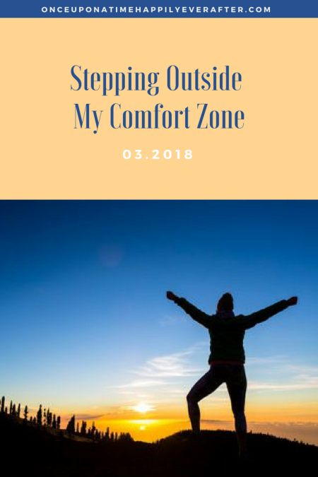 Stepping Outside My Comfort Zone, 03.2018