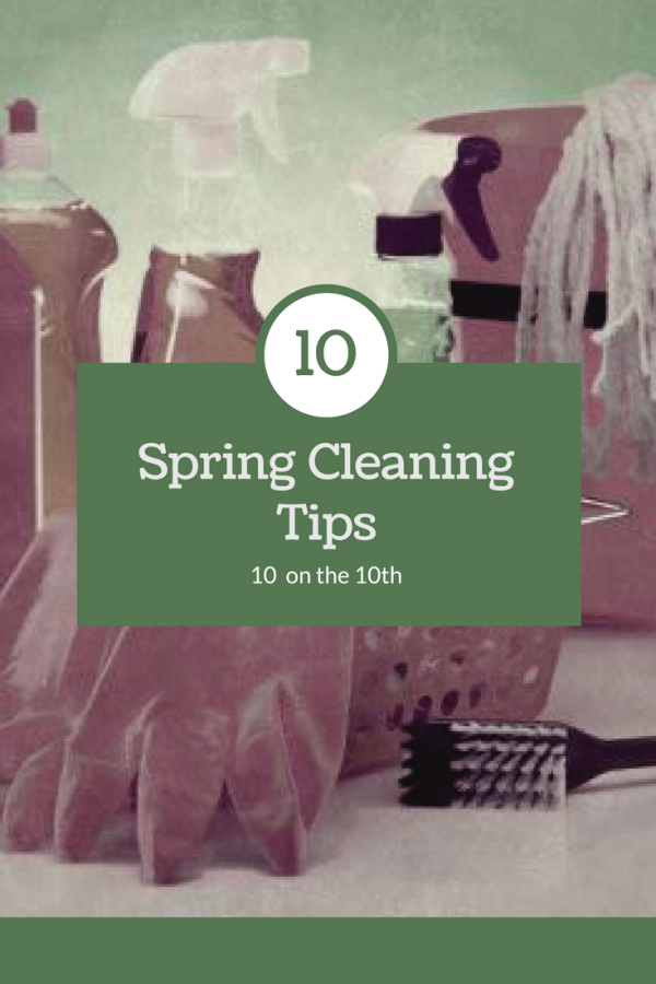 10 Spring Cleaning Tips: 10 on the 10th