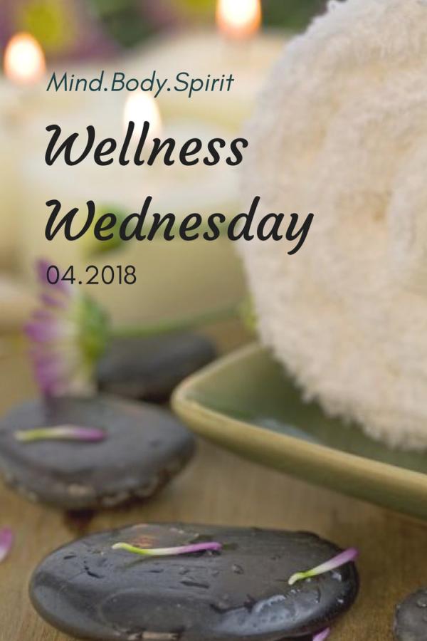 Wellness Wednesday 04.2018