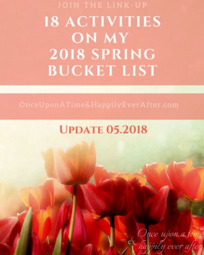 18 Activities of My 2018 Spring Bucket List: Update, 05.2018