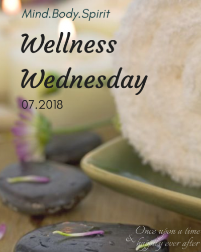Wellness Wednesday, 07.2018: Goals Update & Emotional Health Care Tips