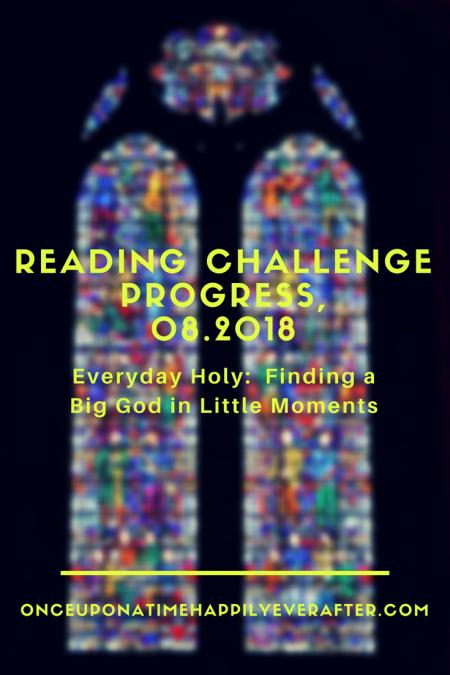 Reading Challenge Progress, 08.2018: Everyday Holy