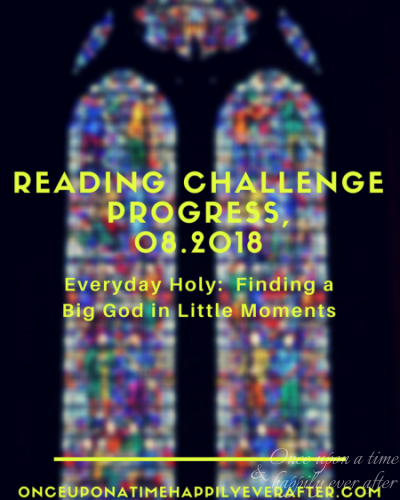 Reading Challenge Progress, 08.2018: Everyday Holy