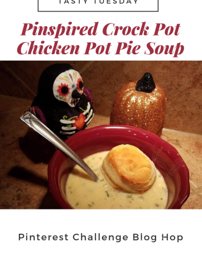 Tasty Tuesday: Pinspired Crock Pot Chicken Pot Pie Soup