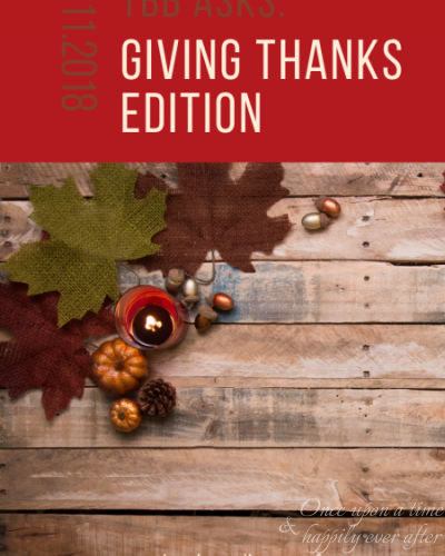 TBB Asks: Giving Thanks Edition
