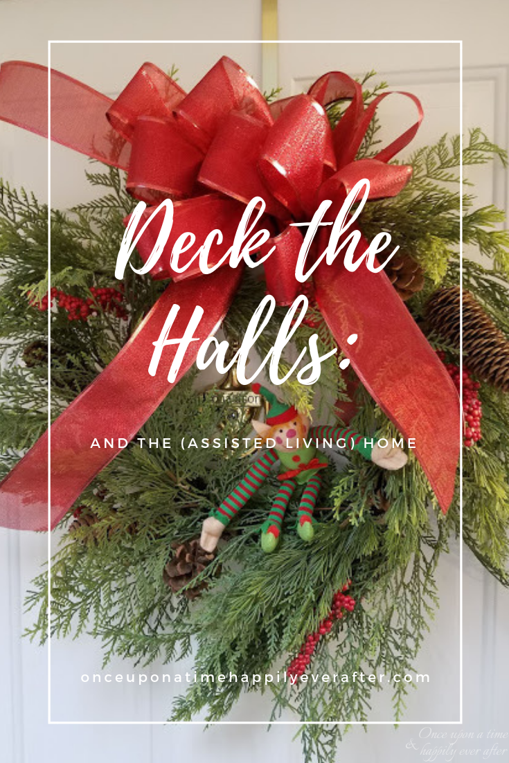 Deck the Halls: And the (Assisted Living) Home