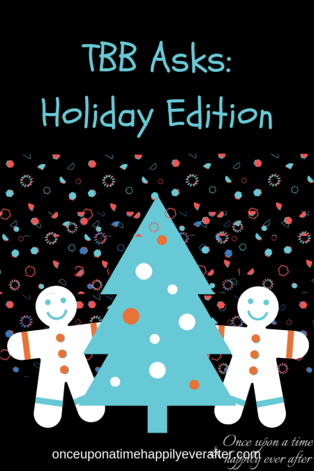 TBB Asks: Holiday Edition