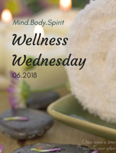 Wellness Wednesday, 06.2018: Goals Update & Mental Health Care Tips