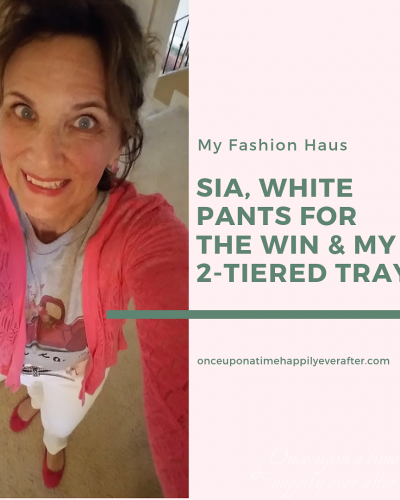 My Fashion Haus: SIA, White Pants for the Win & My 2-Tiered Tray