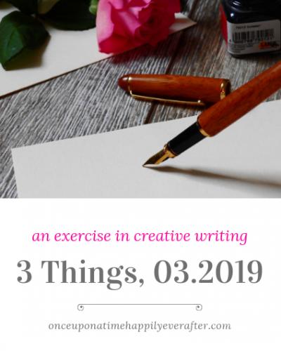 3 Things: 03.2019