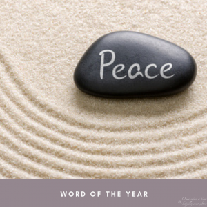Thankful Thursday, 04.2019 & My Word of the Year, Peace