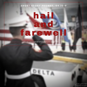 Hail and Farewell