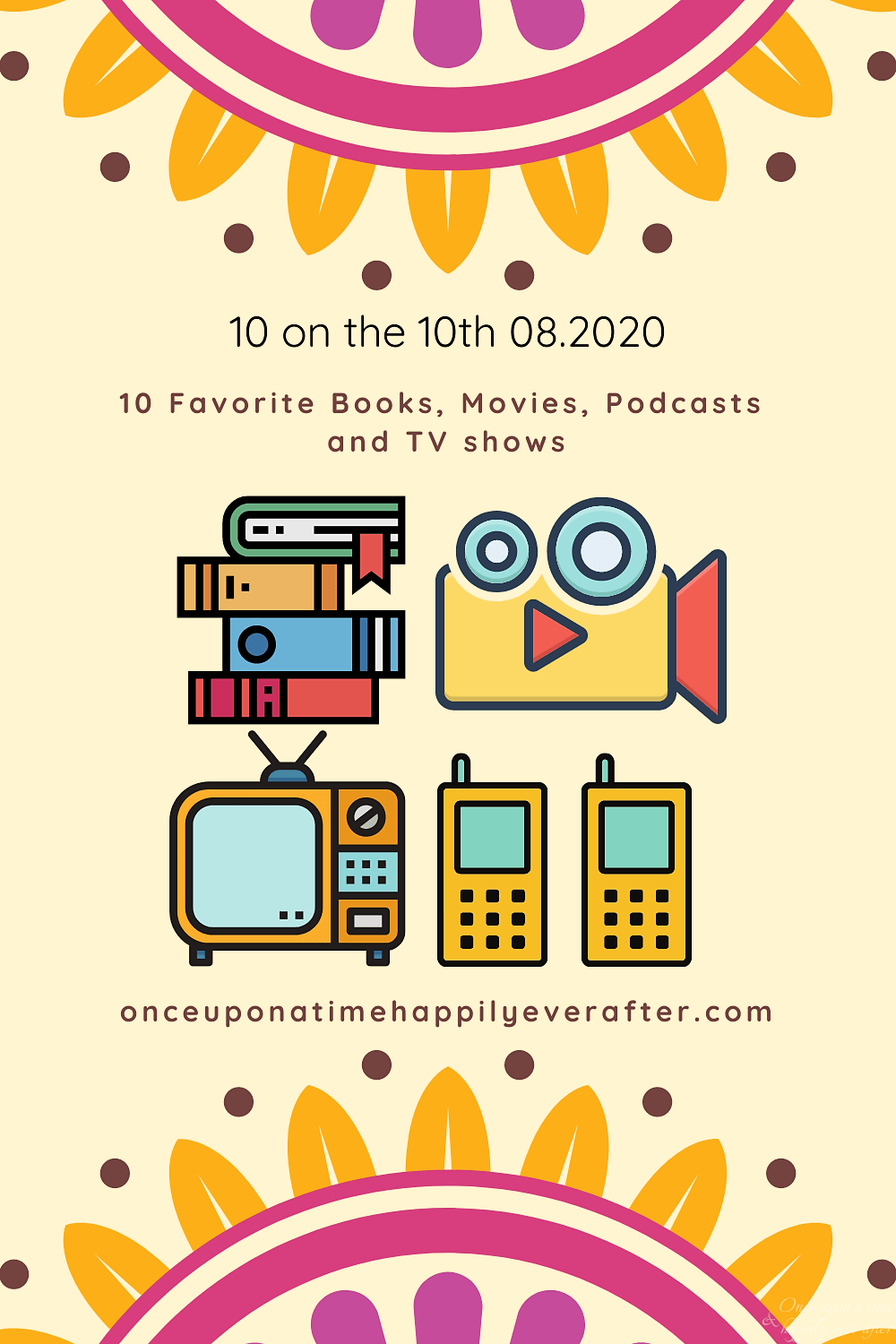 Favorite Books, Movies, Podcasts, TV Shows: Prompt for August's 10 on the 10th