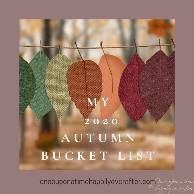My Autumn 2020 Bucket List