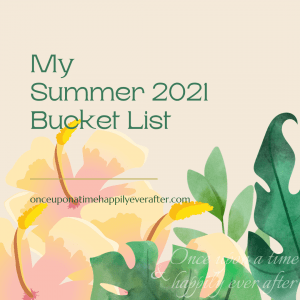 My Summer 2021 Bucket List