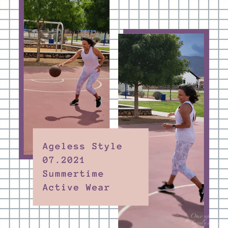 Ageless Style 07.2021: Summertime Active Wear