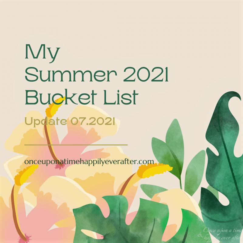 Update 07.2021:  My Summer Bucket List
