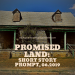 Promised Land:  Short Story Prompt, 06.2019