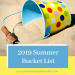 My 2019 Summer Bucket List & Final Spring Bucket List Update