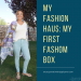 My Fashion Haus:  My First Fashom Box