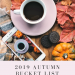 My 2019 Autumn Bucket List & Final Summer Update