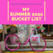 My 2020 Summer Bucket List
