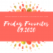 Friday Favorites 09.2020