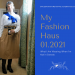 My Fashion Haus 01.2021: What I'm Wearing When I'm Not in Sweats